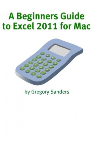 A Beginners Guide to Excel 2011 for Mac