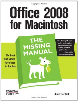 Office 2008 for Macintosh: The Missing Manual