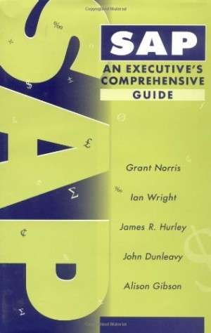 SAP: An Executive's Comprehensive Guide
