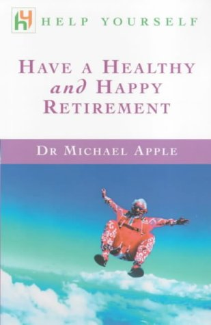 Have a Healthy and Happy Retirement (Help Yourself)