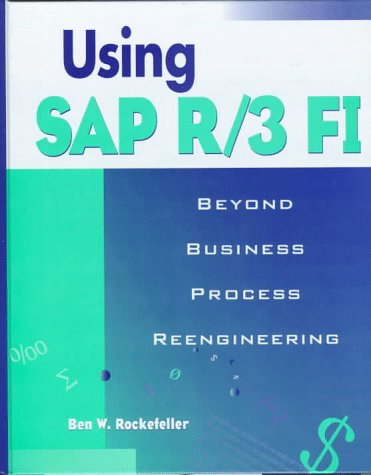 Using SAP R/3 F1: Beyond Business Process Reengineering