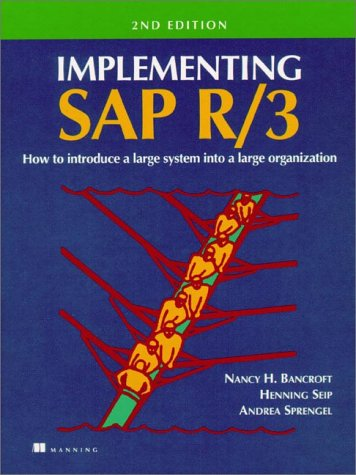 Implementing Sap R/3 : How to Introduce a Large System into a Large Organization, 2nd Edition