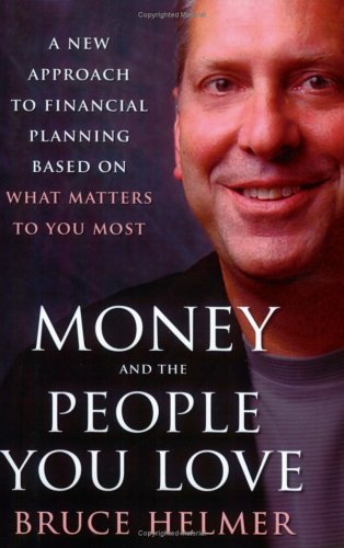 Money and the People You Love: A New Approach to Financial Planning Based on What Matters to You Most