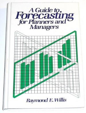 Guide to Forecasting for Planners and Managers