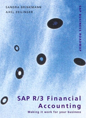 SAP R/3 Financial Accounting: Making it work for your business (SAP Press Business Roadmap)