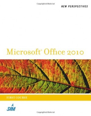 New Perspectives on Microsoft Office 2010, First Course (New Perspectives (Thomson Course Technology))