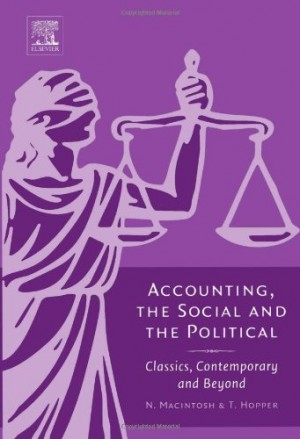 Accounting, the Social and the Political: Classics, Contemporary and Beyond