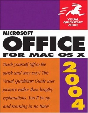 Microsoft Office 2004 for Mac OS X (Visual QuickStart Guide)