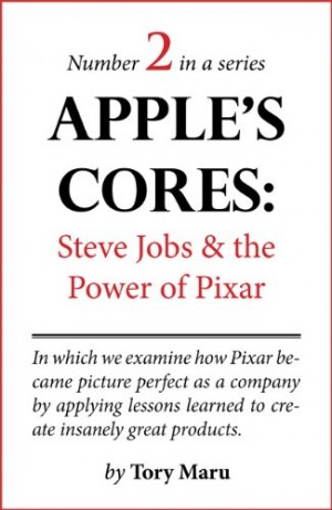 Apple's Cores: Steve Jobs & the Power of Pixar